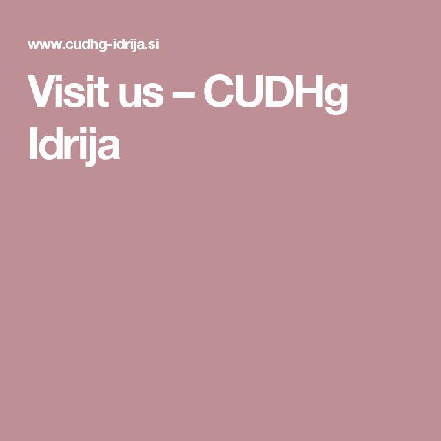 Visit us – CUDHg Idrija
