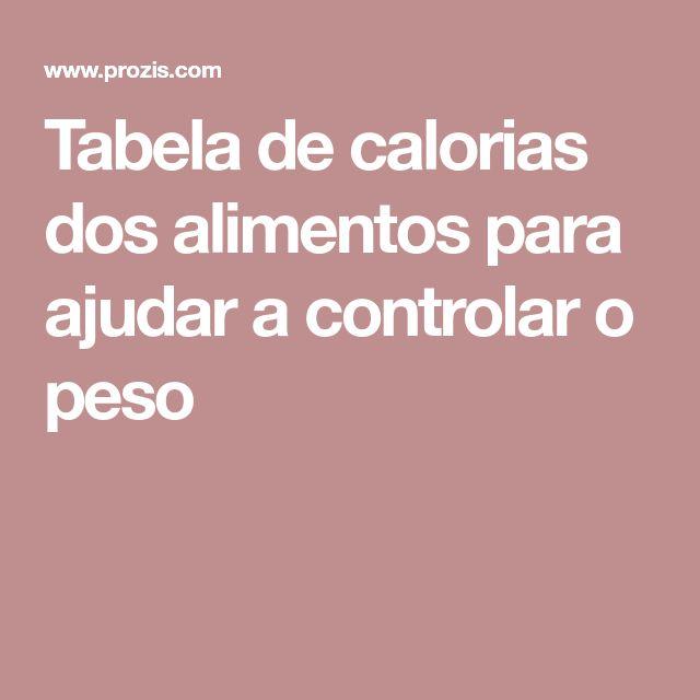 Tabela de calorias dos alimentos para ajudar a controlar o peso