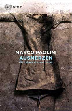 Marco Paolini, Ausmerzen. Vite indegne di essere vissute, Super ET - DISPONIBILE ANCHE IN EBOOK