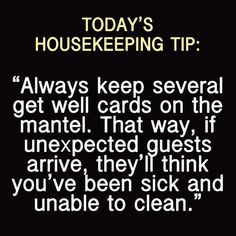 Image result for housework - put a few get well cards on the coffee table...