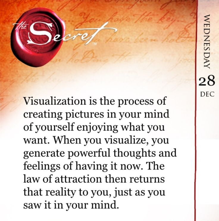 Visualization is the process of creating pictures in your mind of yourself enjoying what you want. When you visualize, you generate powerful thoughts and feelings of having it now. The law of attraction then returns that reality to you, just as you saw it in your mind. Visualize all the wonderful things to appreciate with The Secret Daily Teachings App:http://bit.ly/TSDTAPP