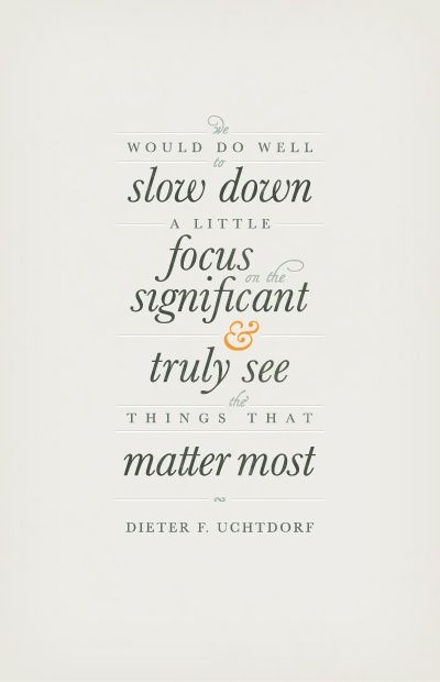 We would do well to slow down and focus // Quotes about intention