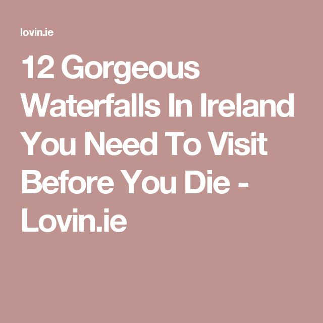 12 Gorgeous Waterfalls In Ireland You Need To Visit Before You Die - Lovin.ie