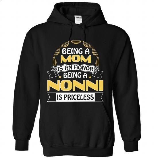 Being a Nonni Is Priceless - teeshirt dress #zip up hoodie #sweater pattern