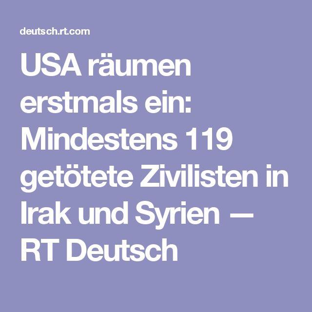 USA räumen erstmals ein: Mindestens 119 getötete Zivilisten in Irak und Syrien — RT Deutsch