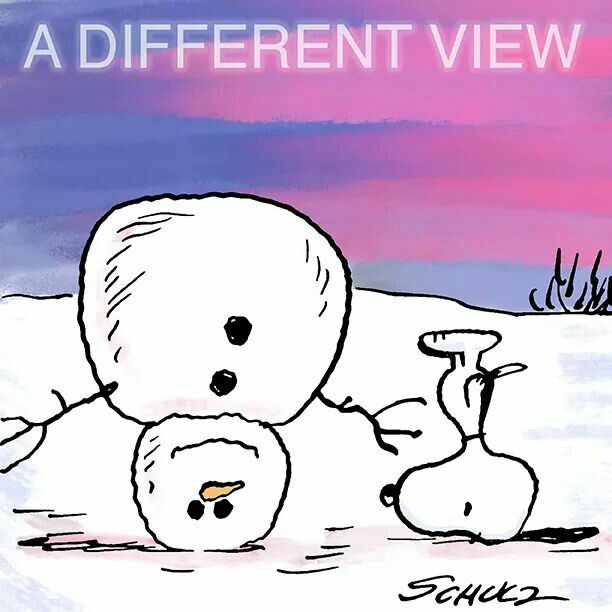 "snoopy and snowman upside down  ""a different view"" #mindfulness #snoopy"