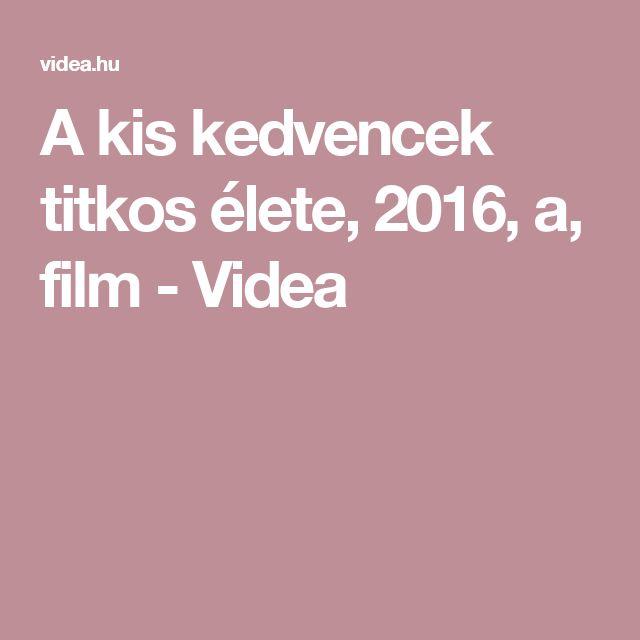 A kis kedvencek titkos élete, 2016, a, film - Videa