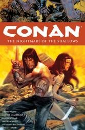 Conan Volume 15: The Nightmare of the Shallows - by Brian Wood, Davide Gianfelice - In the wake of an unthinkable tragedy, Conan and Bêlit find their bond buckling under an enormous strain. When Bêlit returns to her childhood home, what she discovers in the sands of Shem could separate her from Conan forever. #Kobo #eBook