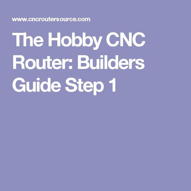 The Hobby CNC Router: Builders Guide Step 1