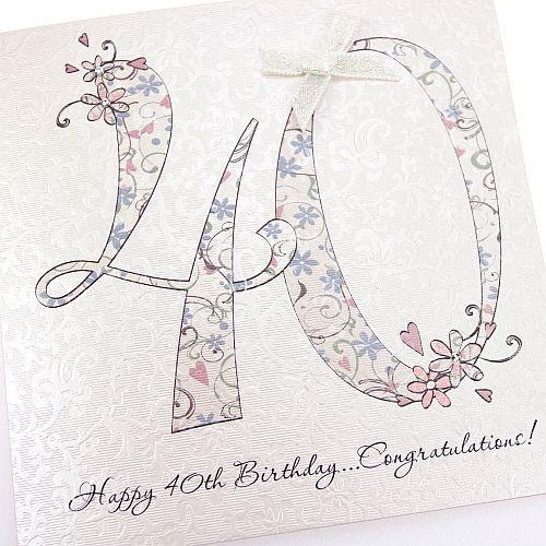 Handmade Beautiful Chic Floral 40th Birthday Card