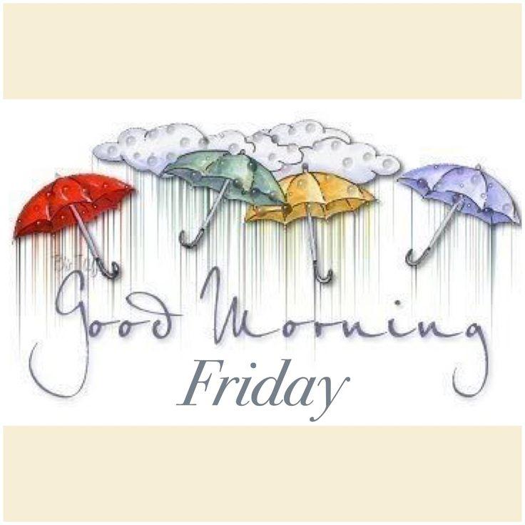 Good Morning Rainy Day Quotes: Hard Week Good Morning FRIDAY