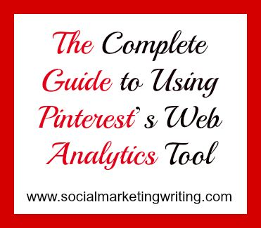 The Complete Guide to Using Pinterest's Web Analytics Tool http://socialmarketingwriting.com/the-complete-guide-to-using-pinterests-web-analytics-tool/