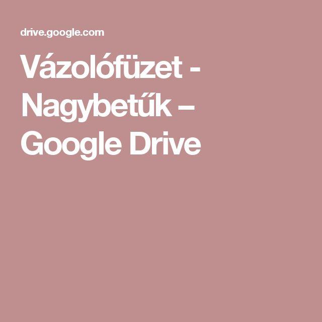 Vázolófüzet - Nagybetűk – Google Drive