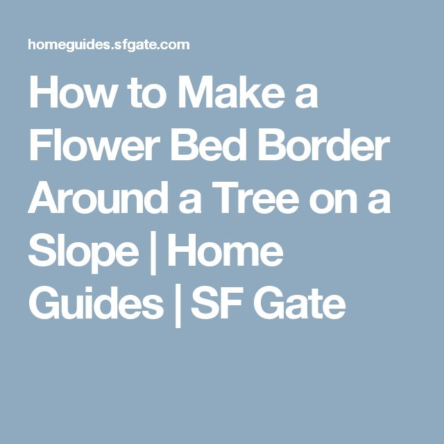 how to build a flower bed on a slope