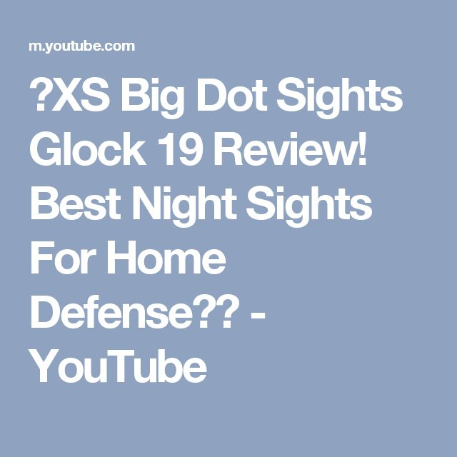 ⚡XS Big Dot Sights Glock 19 Review! Best Night Sights For Home Defense?? - YouTube