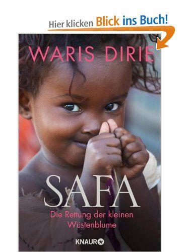 Safa: Die Rettung der kleinen Wüstenblume: Amazon.de: Waris Dirie: Bücher