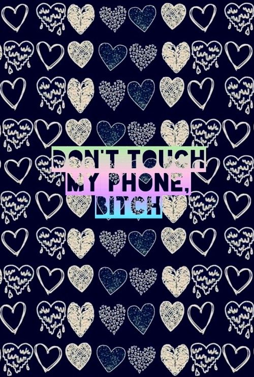 Most popular tags for this image include: phone, bitch, portrait, touch and - Don't touch my phone bitch (Portrait) | We Heart It | phone, bitch ...