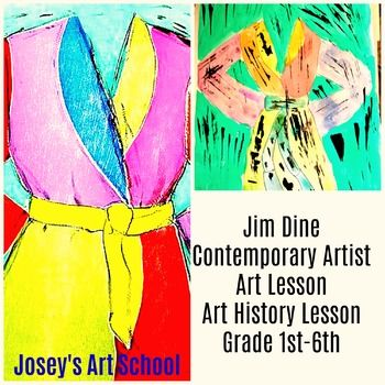 THIS LESSON CONFORMS TO COMMON CORE AND ELA STANDARDS Contemporary Jim Dine Florida Bathrobe Welcome to a fun and easy way to teach Art Masterpiece inspired art classes to your 4-12 year olds. I offer variations within the lesson on how to teach the Masters based on age group and level of difficulty.