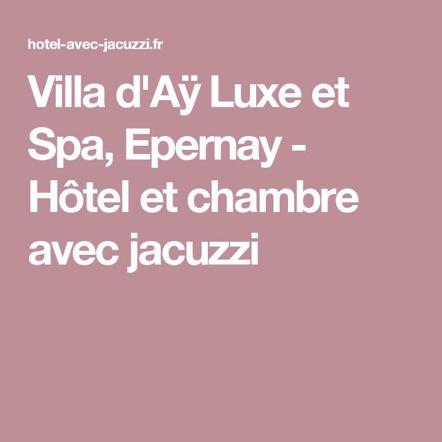 Villa d'Aÿ Luxe et Spa, Epernay - Hôtel et chambre avec jacuzzi