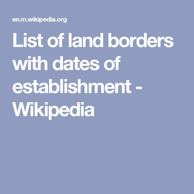 List of land borders with dates of establishment - Wikipedia