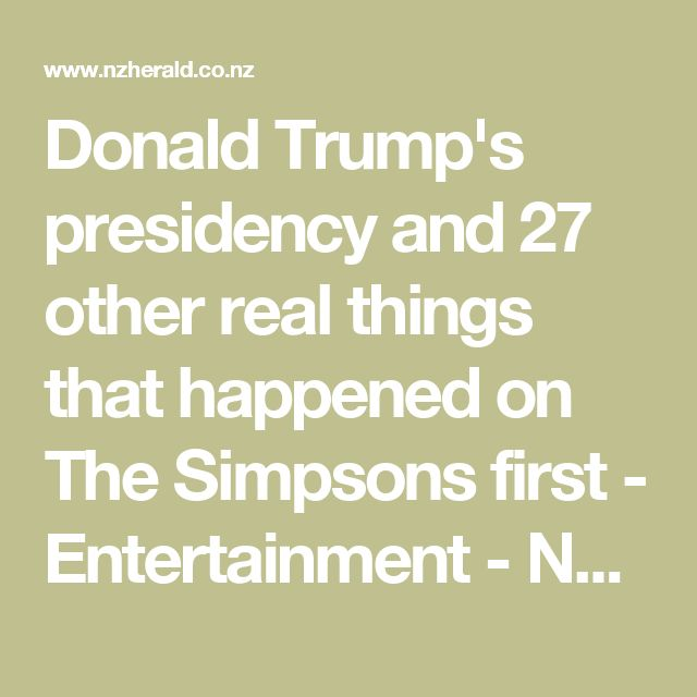 Donald Trump's presidency and 27 other real things that happened on The Simpsons first - Entertainment - NZ Herald News