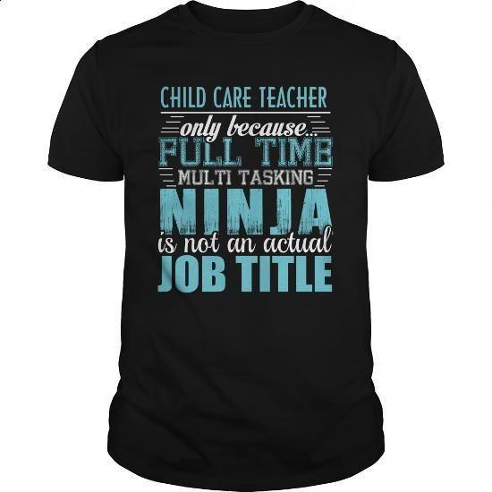 CHILD CARE TEACHER Ninja T-shirt #hoodie #Tshirt. BUY NOW => https://www.sunfrog.com/LifeStyle/CHILD-CARE-TEACHER-Ninja-T-shirt-Black-Guys.html?60505