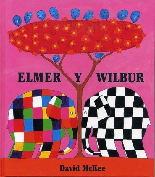 """Literatura Infantil: Cuento """"ELMER Y WILBUR"""" de David Mckee"""