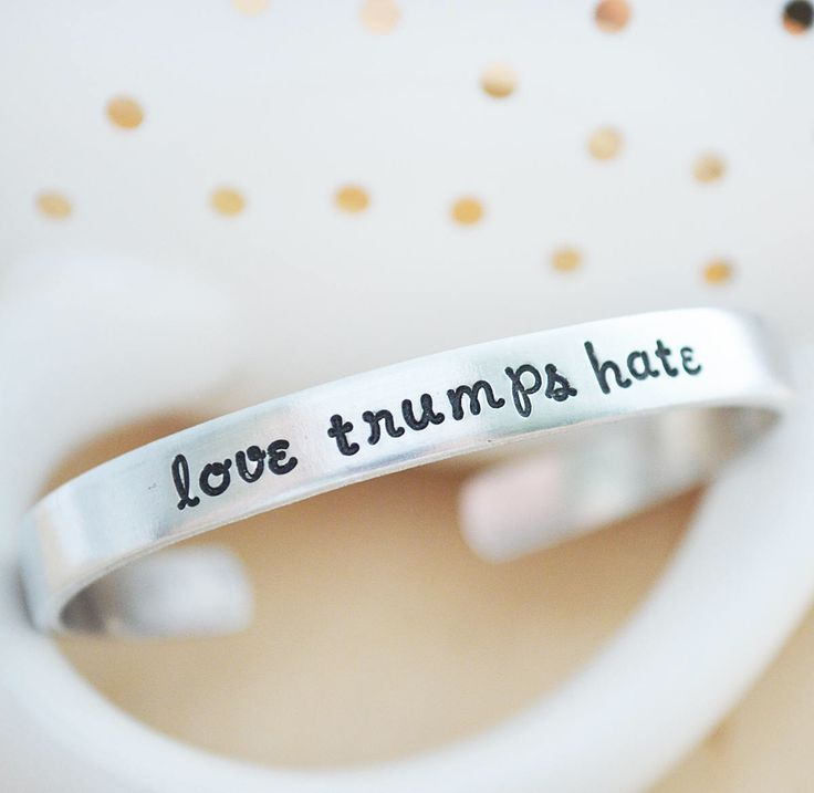 Silver Cuff Bracelet - Love Trumps Hate - Graduation Gift - Feminist - The Resistance - Political Humor - Anti Trump Cuff - Liberal Democrat by HerSilverLining on Etsy https://www.etsy.com/listing/510866664/silver-cuff-bracelet-love-trumps-hate