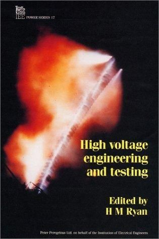High Voltage Engineering and Testing (I E E Power Engineering Series)