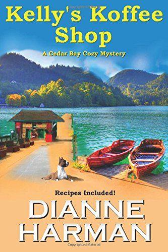 Kelly's Koffee Shop (A Cedar Bay Cozy Mystery) (Volume 1) by Dianne Harman http://www.amazon.com/dp/1503015637/ref=cm_sw_r_pi_dp_Lyxlvb0Y47SM8
