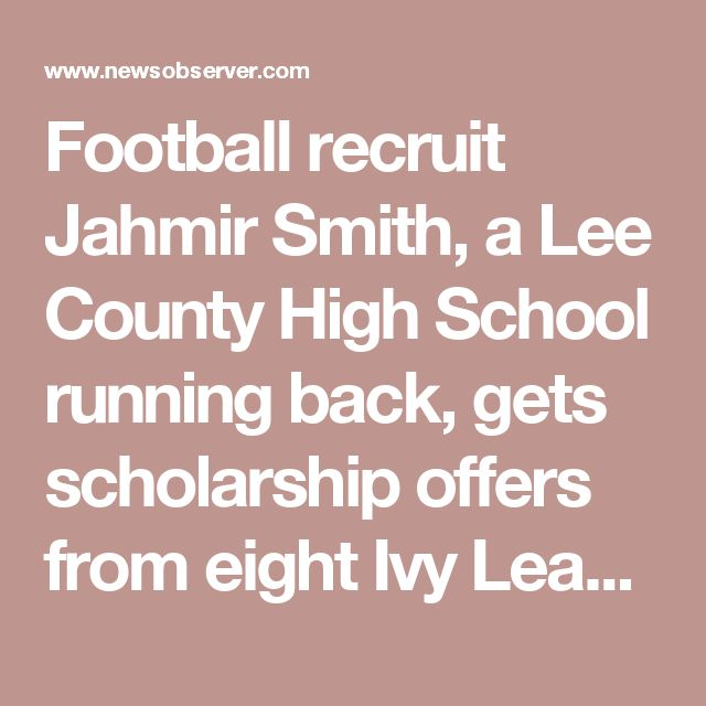 Football recruit Jahmir Smith, a Lee County High School running back, gets scholarship offers from eight Ivy League schools, Duke, UNC, NC State | News & Observer