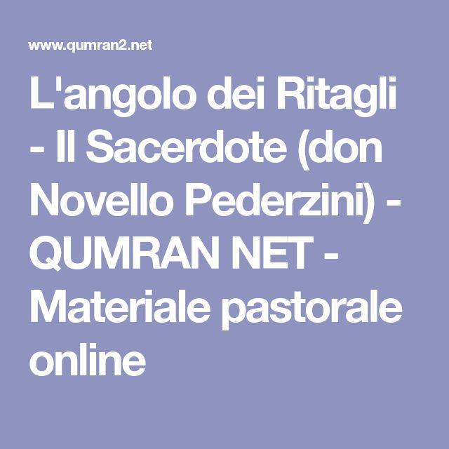 L'angolo dei Ritagli - Il Sacerdote (don Novello Pederzini) - QUMRAN NET - Materiale pastorale online