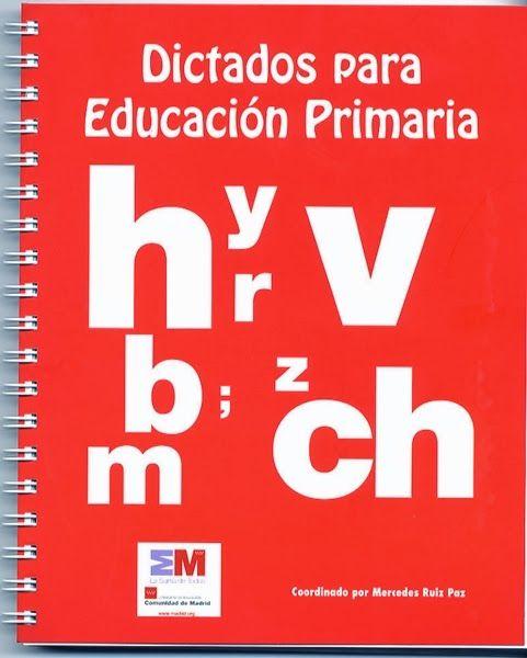"""""""Dictados para Educación Primaria"""", publicado por la Comunidad de Madrid, contiene dictados a los tres ciclos de Educación Primaria y un índice con las reglas ortográficas estudiadas y los dictados que las contienen."""