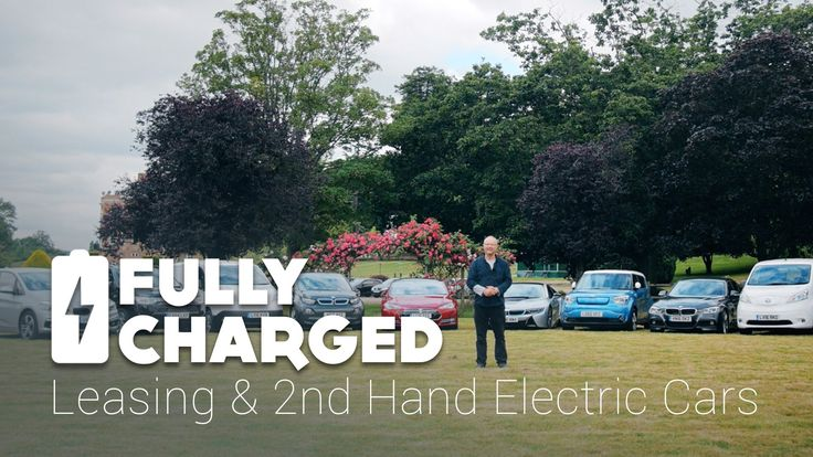 Leasing and 2nd Hand Electric Cars   Fully Charged