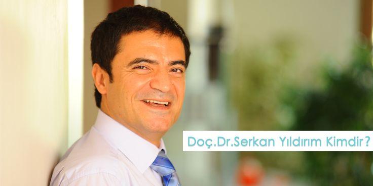 Doç. Dr. Serkan Yıldırım'ın Özgeçmişi