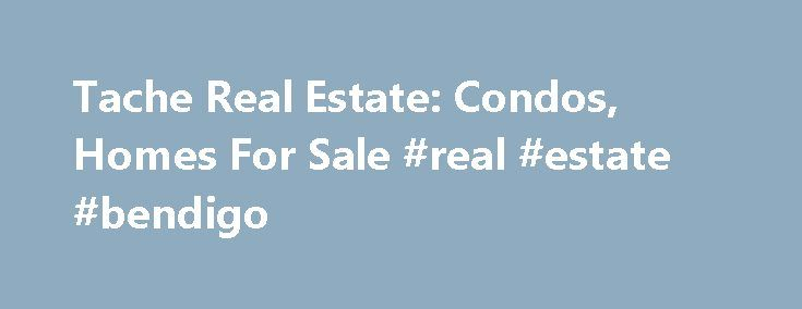 "Tache Real Estate: Condos, Homes For Sale #real #estate #bendigo http://real-estate.remmont.com/tache-real-estate-condos-homes-for-sale-real-estate-bendigo/  #real estate ma # %img src=""http://secure.brightworkinc.net/%3C/p%3E%0D%0A%3Cp%3Etache/java_slide_show/data1/images/1_415086291_001438_loc_0033.jpg"" /% %img src=""http://secure.brightworkinc.net/%3C/p%3E%0D%0A%3Cp%3Etache/java_slide_show/data1/images/8_393690053_001654_locca759b.jpg"" /% %img…"