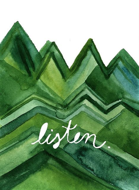 listen: Watercolor, Inspiration, Quote, Art, Water Color, Green Nature, Shades Of Green, Good Advice, The Voice