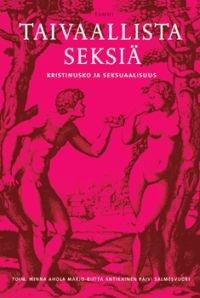 €24.40 Taivaallista seksiä - Kristinusko ja seksuaalisuus (Sidottu)