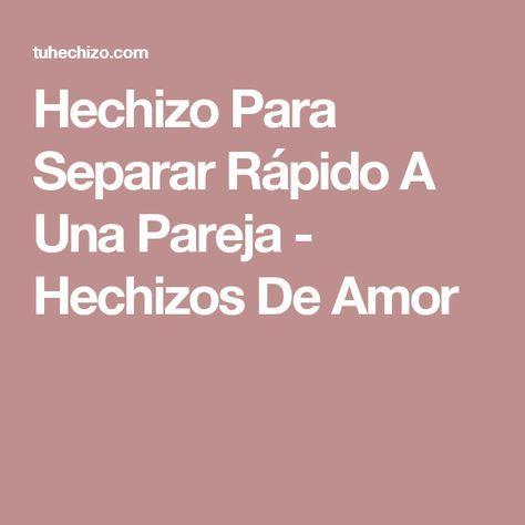 Hechizo Para Separar Rápido A Una Pareja - Hechizos De Amor