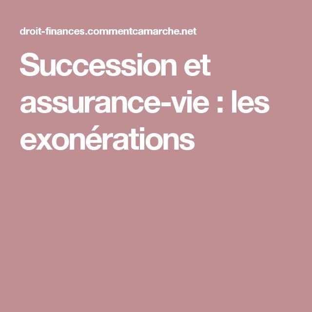 Succession et assurance-vie : les exonérations