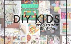 DIY dla dzieci zrób to sam wikilistka
