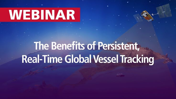 The Benefits of Persistent Real-Time Global Vessel Tracking