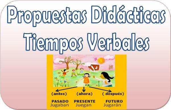 Propuestas didácticas para trabajar los tiempos verbales - http://materialeducativo.org/propuestas-didacticas-para-trabajar-los-tiempos-verbales/