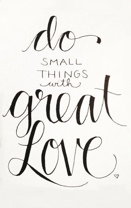 do it with great love // quote by Mother Teresa: