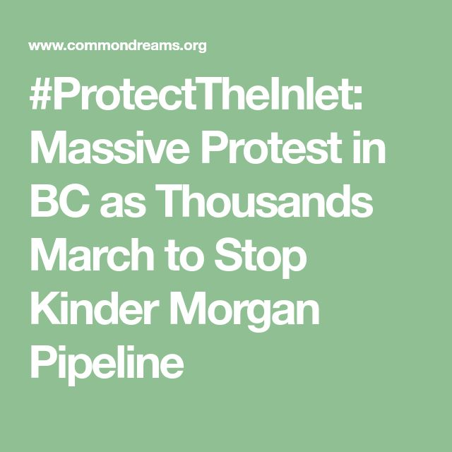 #ProtectTheInlet: Massive Protest in BC as Thousands March to Stop Kinder Morgan Pipeline