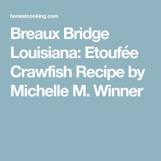 Breaux Bridge Louisiana: Etoufée Crawfish Recipe by Michelle M. Winner