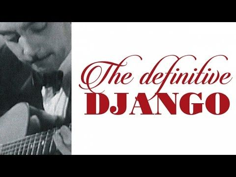 Django Reinhardt - The Definitive Django, the Best of Gypsy Guitar Sounds - YouTube