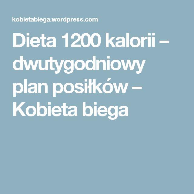 Dieta 1200 kalorii – dwutygodniowy plan posiłków – Kobieta biega