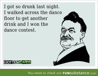 I got so drunk last night i walked across the dance floor for 1 2 34 get on the dance floor lyrics