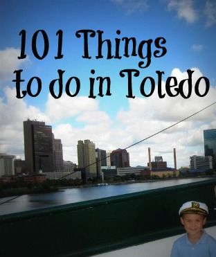101 Things to do in Toledo!! (and surrounding area)